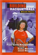 Building Your Racquetball Dream House by Fran Davis